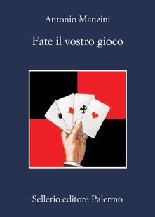 Fate il vostro gioco - Antonio Manzini - ebook