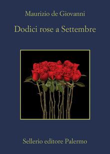 Dodici rose a Settembre - Maurizio De Giovanni - ebook