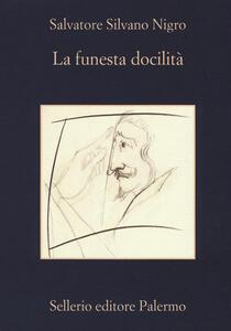 La funesta docilità - Salvatore Silvano Nigro - copertina