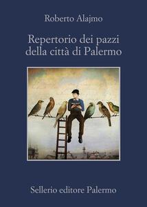 Repertorio dei pazzi della città di Palermo - Roberto Alajmo - copertina