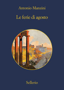 Le ferie di agosto - Antonio Manzini - ebook