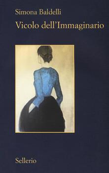 Vicolo dell'immaginario - Simona Baldelli - copertina