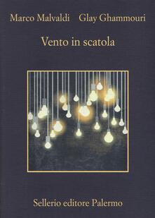 Vento in scatola - Marco Malvaldi,Glay Ghammouri - copertina