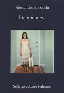 I tempi nuovi - Alessandro Robecchi - copertina