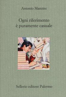 Ogni riferimento è puramente casuale - Antonio Manzini - copertina