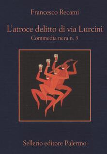 Winniearcher.com L' atroce delitto di via Lurcini. Commedia nera n. 3 Image