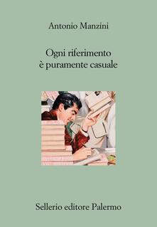 Ogni riferimento è puramente casuale - Antonio Manzini - ebook