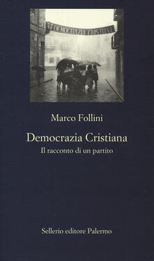 Democrazia Cristiana. Il racconto di un partito.pdf