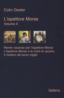 Criticalwinenotav.it L' ispettore Morse. Vol. 2: Niente vacanze per l'ispettore Morse-L'ispettore Morse e le morti di Jericho-Il mistero del terzo miglio Image