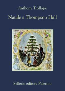 Natale a Thompson Hall - Anthony Trollope,Chiara Rizzuto - ebook