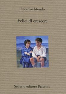 Felici di crescere - Lorenzo Mondo - copertina