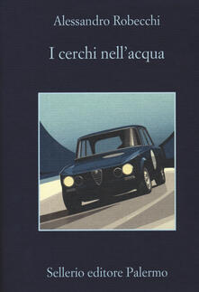 I cerchi nell'acqua - Alessandro Robecchi - copertina