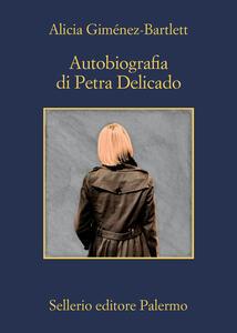 Libro Autobiografia di Petra Delicado Alicia Giménez-Bartlett
