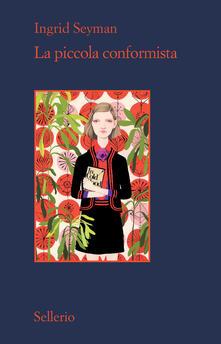 La piccola conformista - Ingrid Seymann - copertina
