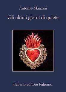 Gli ultimi giorni di quiete - Antonio Manzini - ebook