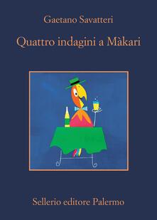 Quattro indagini a Màkari - Gaetano Savatteri - copertina