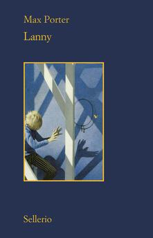 Lanny - Max Porter - Libro - Sellerio Editore Palermo - Il contesto | IBS