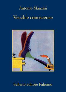 Vecchie conoscenze - Antonio Manzini - copertina
