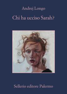 Libro Chi ha ucciso Sarah? Andrej Longo