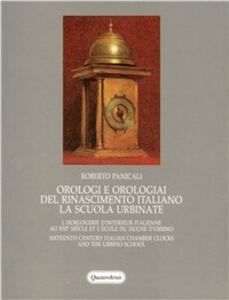 Libro Orologi e orologiai del Rinascimento. La scuola urbinate Roberto Panicali