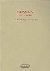 Dewey ieri e oggi. Atti del Convegno (Urbino, 10-13 ottobre 1980)