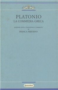 Foto Cover di La commedia greca, Libro di Platonio, edito da Quattroventi