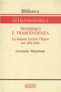 Libro Pensiero e trascendenza. La disputa Carlini-Olgiati del 1931-1933 Leonardo Messinese