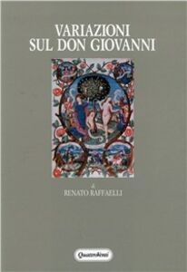 Foto Cover di Variazioni sul Don Giovanni. Mozart, Molière, Scott, Shakespeare e il folclore, Libro di Renato Raffaelli, edito da Quattroventi