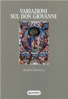Variazioni sul Don Giovanni. Mozart, Molière, Scott, Shakespeare e il folclore - Renato Raffaelli - copertina