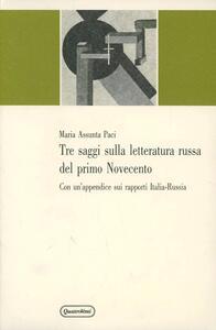 Tre saggi sulla letteratura russa del primo Novecento. Con un'appendice sui rapporti Italia-Russia