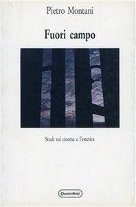 Foto Cover di Fuori campo. Studi sul cinema e l'estetica, Libro di Pietro Montani, edito da Quattroventi