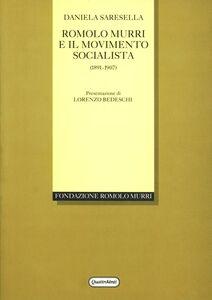 Libro Romolo Murri e il movimento socialista (1891-1907) Daniela Saresella