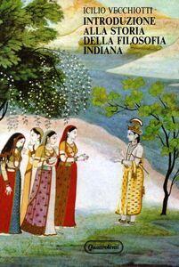 Libro Introduzione alla storia della filosofia indiana Icilio Vecchiotti