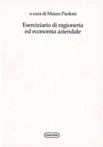 Foto Cover di Eserciziario di ragioneria ed economia aziendale, Libro di Mauro Paoloni, edito da Quattroventi