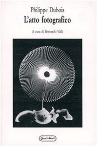 Libro L' atto fotografico Philippe Dubois