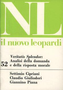 Veritatis splendor: analisi della domanda e della risposta morale - Settimio Cipriani,Claudio Giuliodori,Giannino Piana - copertina