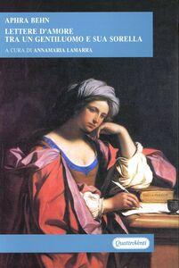 Libro Lettere d'amore tra un gentiluomo e sua sorella Aphra Behn