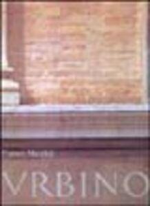 Libro Urbino. I mattoni e le pietre Franco Mazzini