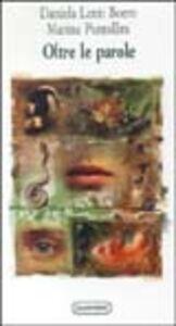 Libro Oltre le parole. Odori, gesti, suoni nella comunicazione animale e umana Daniela Lenti Boero , Marina Puntellini