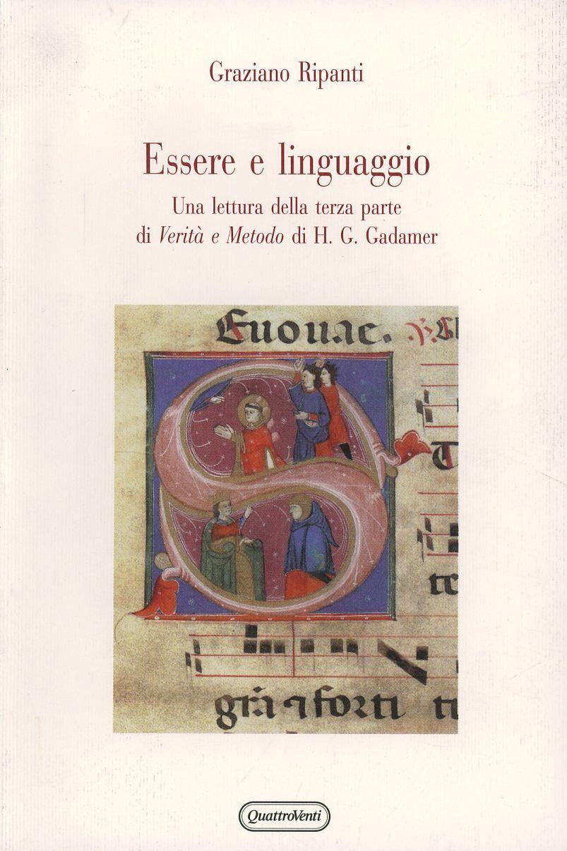Essere e linguaggio. Una lettura della terza parte di «Verità e metodo» di H. G. Gadamer