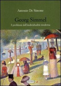 Libro Georg Simmel. I problemi dell'individualità moderna Antonio De Simone
