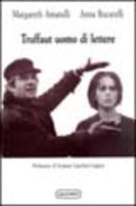 Truffaut uomo di lettere. Il film come una lettura. Passaggi letterari sullo schermo