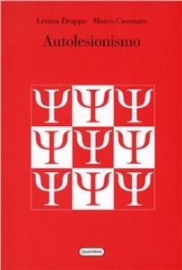 Libro Autolesionismo Letizia Drappo , Marco Casonato