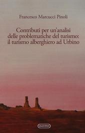 Contributi per un'analisi delle problematiche del turismo: il turismo alberghiero ad Urbino