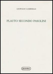 Plauto secondo Pasolini. Un progetto di teatro fra antico e moderno