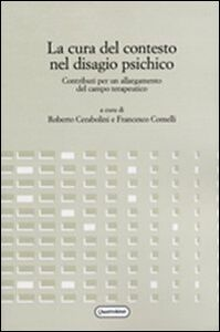 Libro La cura del contesto nel disagio psichico. Contributi per un allargamento del campo terapeutico