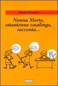 Nonna Marta, ottantenne cas...