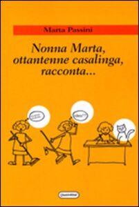 Nonna Marta, ottantenne casalinga, racconta...