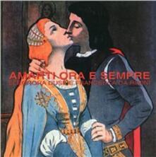 Amarti ora e sempre. Eleonora Duse e Francesca da Rimini - copertina
