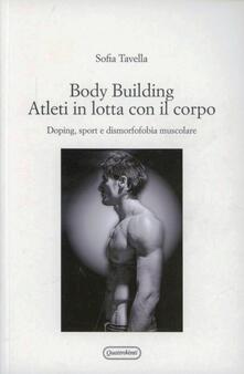Amatigota.it Body building. Atleti in lotta con il corpo. Doping, sport e dismorfofobia muscolare Image